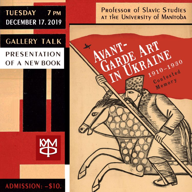Avant-Garde Art in Ukraine, 1910-1930 - Contested Memory By: Myroslav Shkandrij
